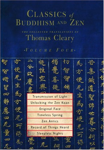 Classics of Buddhism and Zen, Volume 4: The Collected Translations of Thomas Cleary (Classics of Buddhism and Zen)