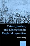 Crime, Justice, and Discretion in England 1740-1820 (0199259070) by King, Peter