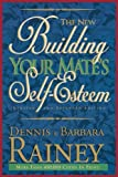 The New Building Your Mate's Self-Esteem (0785278249) by Dennis Rainey