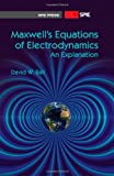 Maxwell's Equations of Electrodynamics: An Explanation (SPIE Press Monograph Vol. PM232)