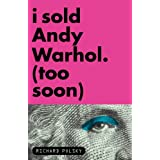 I Sold Andy Warhol (Too Soon)by Richard Polsky