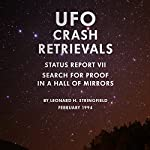 UFO Crash Retrievals - Status Report VII: Search for Proof in a Hall of Mirrors | Leonard H. Stringfield