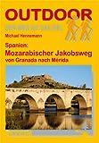 Spanien: Mozarabischer Jakobsweg von Granada nach Mérida