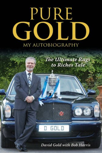 Pure Gold: My Autobiography- The Ultimate Rags to Riches Tale