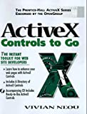 img - for Controls to Go: The Instant Toolkit for Web Site Developers, with CDROM (ActiveX) book / textbook / text book
