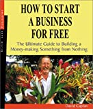 How to Start a Business for Free: The Ultimate Guide to Building Something Profitable from Nothing