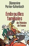 Embrouilles familiales de l'histoire de France...