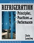 Refrigeration Principles, Practices,...