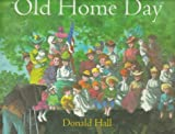 Old Home Day (0152768963) by HALL, DONALD author/ McCULLY, EMILY ARNOLD illust.by