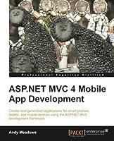 ASP.NET MVC 4 Mobile App Development Front Cover