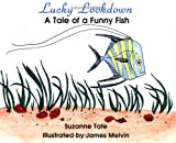 Lucky Lookdown: A Tale of Funny Fish (No. 6 in Suzanne Tates Nature Series) (Suzanne Tates Nature No. 6)