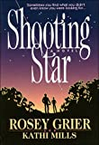 Shooting Star: Sometimes You Find What You Didn't Even Know You Were Looking For...