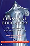 Classical Education: The Movement Sweeping America (Studies in Philanthropy)