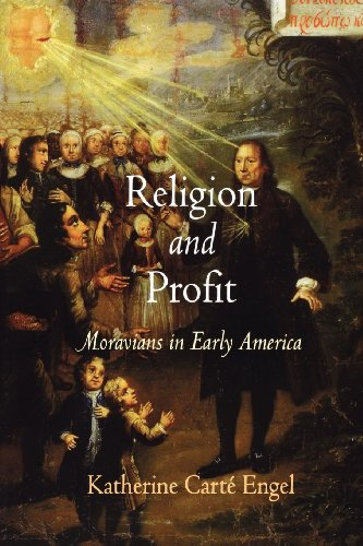 Religion and Profit: Moravians in Early America (Early American Studies) (Religion In Early America compare prices)