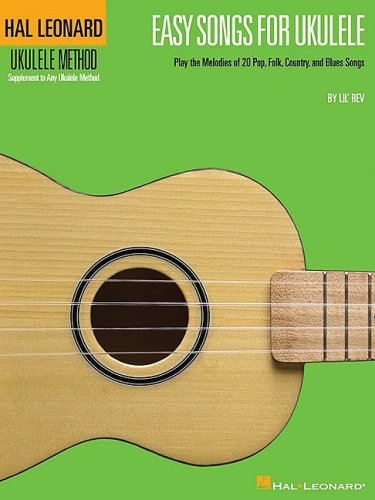 Easy Songs for Ukulele Supplementary Songbook to the Hal Leonard Ukulele Method