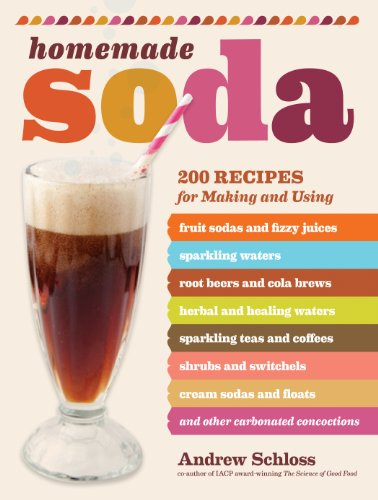 Homemade Soda: 200 Recipes by Andrew Schloss ebook deal