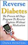 Reverse Diabetes : The Proven 60 Days...