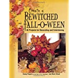 Create a Bewitched Fall-o-ween: 45 Projects for Decorating and Entertaining ~ Kasey Rogers