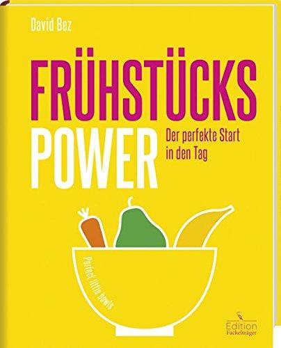 Frühstücks-Power - Der perfekte Start in den Tag