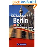 Bahn-Reiseführer Berlin: Informationen, Routen und Erlebnisse