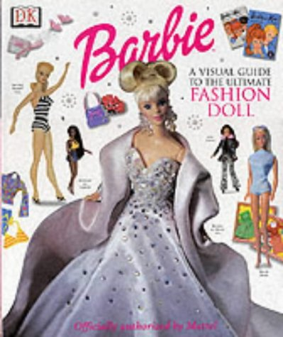 Barbie: A Visual Guide to the Ultimate Fashion Doll