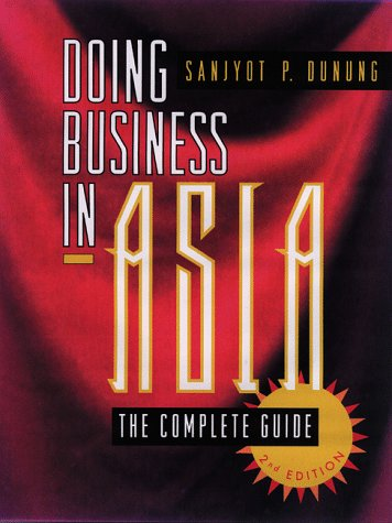 Doing Business in Asia: The Complete Guide (Jossey-Bass Business and Management Series)