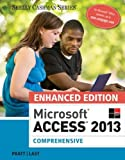 img - for Enhanced Microsoft Access 2013: Comprehensive (Microsoft Office 2013 Enhanced Editions) book / textbook / text book