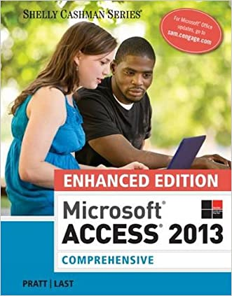 Enhanced Microsoft Access 2013: Comprehensive (Microsoft Office 2013 Enhanced Editions)