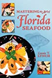 img - for Mastering the Art of Florida Seafood book / textbook / text book