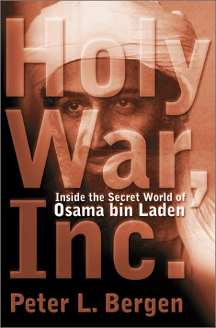 Holy War, Inc.: Inside The Secret World of Osama Bin Laden, PETER L. BERGEN