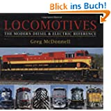 Locomotives: The Modern Diesel & Electric Reference: The Modern Diesel and Electric Reference
