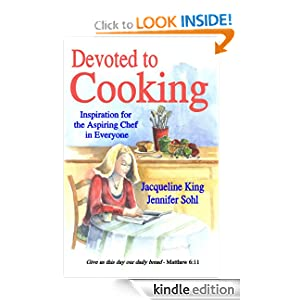 Devoted to Cooking: Inspiration for the Aspiring Chef in Everyone