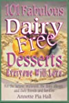 101 Fabulous Dairy-Free Desserts Eve:...