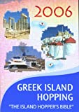 Independent Travellers Greek Island Hopping 2006: The Island Hopper's Bible (Independent Travellers - Thomas Cook)
