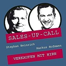 Verkaufen mit Hirn (Sales-up-Call) Hörbuch von Stephan Heinrich, Markus Hofmann Gesprochen von: Stephan Heinrich, Markus Hofmann