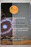 img - for El universo extravagante : estrellas explosivas, energ a oscura y cosmos acelerado book / textbook / text book