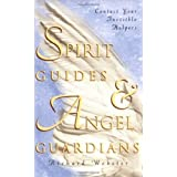 Spirit Guides & Angel Guardians: Contact Your Invisible Helpers ~ Richard Webster