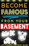 Become Famous From Your Basement: Celebrity Invitations to NYC, Features on National Television, & Much More!