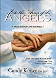 img - for Into the Arms of the Angels by Candy Kinser (2012-10-24) book / textbook / text book