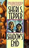 Shadow's End (0553573268) by Sheri S. Tepper