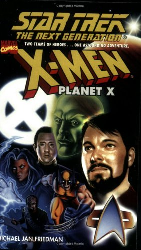 X-Men Planet X (Star Trek The Next Generation), Michael Jan Friedman