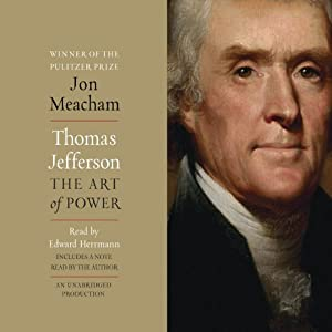 Thomas Jefferson: The Art of Power | [Jon Meacham]