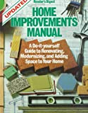 Home Improvements Manual: A Do-it-yourself Guide to Renovating, Modernizing, and Adding Space to Your Home (Updated)