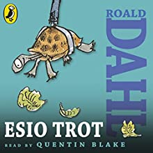 Esio Trot (       UNABRIDGED) by Roald Dahl Narrated by Quentin Blake
