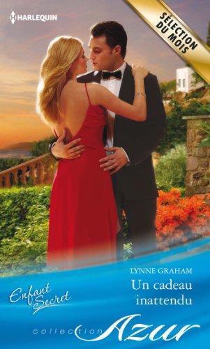 Lynne Graham - Un cadeau inattendu (Azur t. 3310) (French Edition)