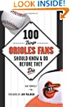 100 Things Orioles Fans Should Know &...