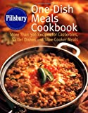 Pillsbury: One-Dish Meals Cookbook: More Than 300 Recipes for Casseroles, Skillet Dishes and Slow-Cooker Meals (0609602829) by Pillsbury Company