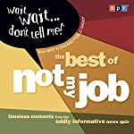 Wait Wait...Don't Tell Me! The Best of 'Not My Job' |  NPR