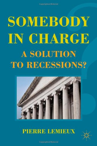 Somebody in Charge: A Solution to Recessions?