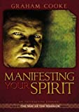 Graham Cooke Manifesting Your Spirit (Way of the Warrior Series)